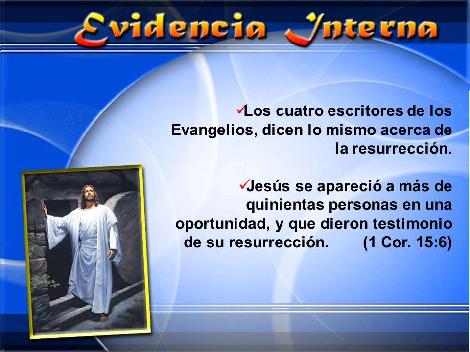 Los cuatro escritores de los Evangelios, dicen lo mismo acerca de la resurrección.
