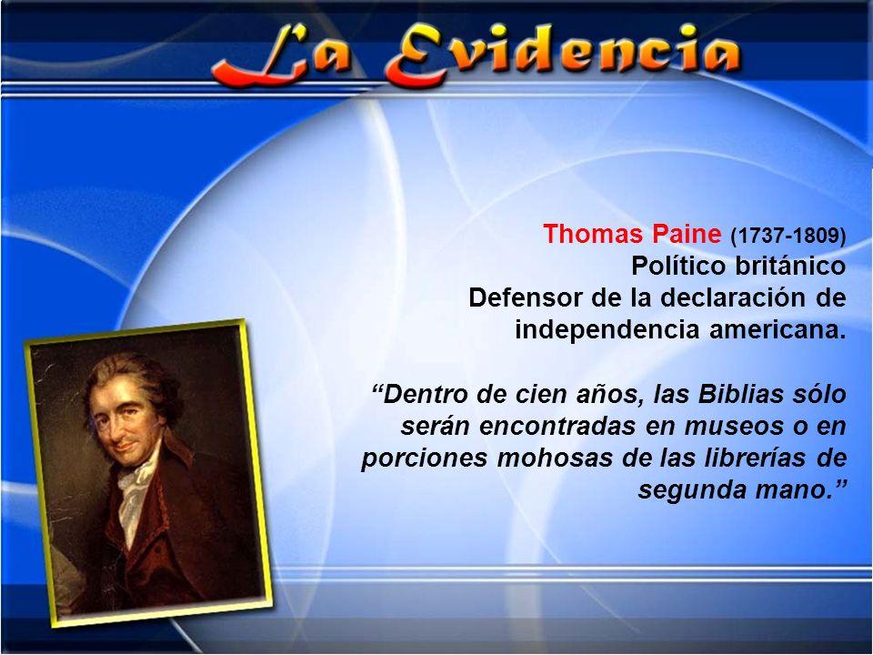 Thomas Paine (1737-1809) Político británico. Defensor de la declaración de independencia americana.