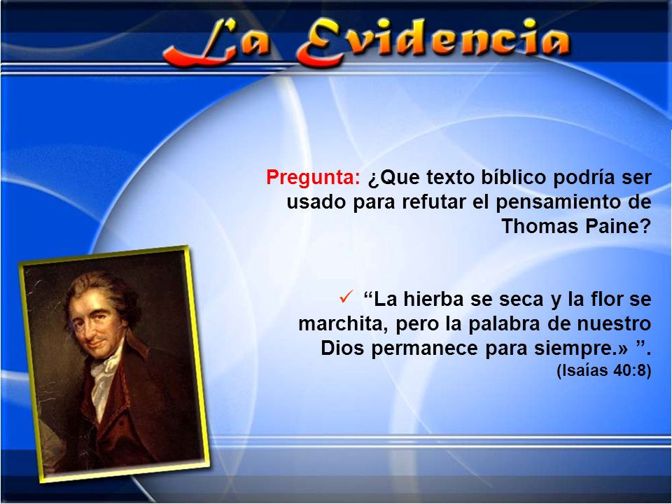 Pregunta: ¿Que texto bíblico podría ser usado para refutar el pensamiento de Thomas Paine