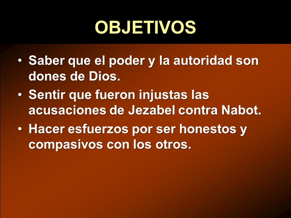 OBJETIVOS Saber que el poder y la autoridad son dones de Dios.