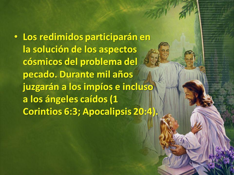 Los redimidos participarán en la solución de los aspectos cósmicos del problema del pecado.