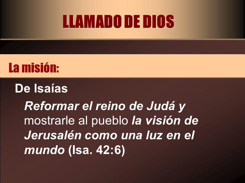 LLAMADO DE DIOS La misión: De Isaías