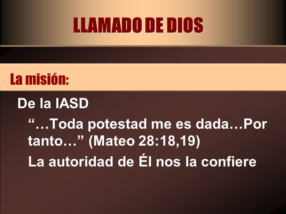 LLAMADO DE DIOS La misión: De la IASD