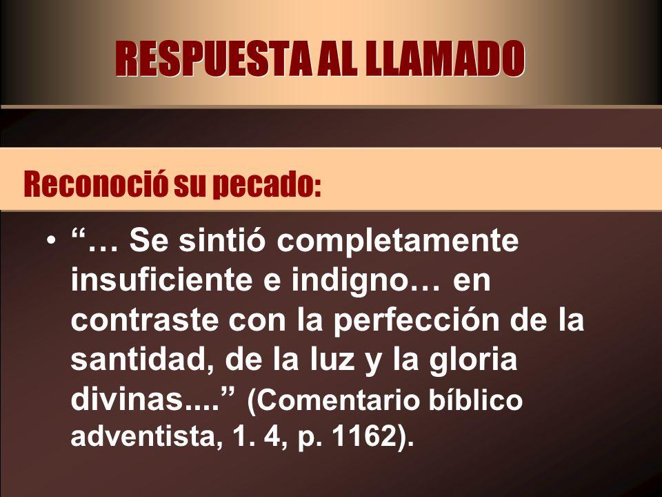 RESPUESTA AL LLAMADO Reconoció su pecado: