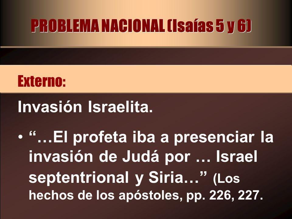 PROBLEMA NACIONAL (Isaías 5 y 6)