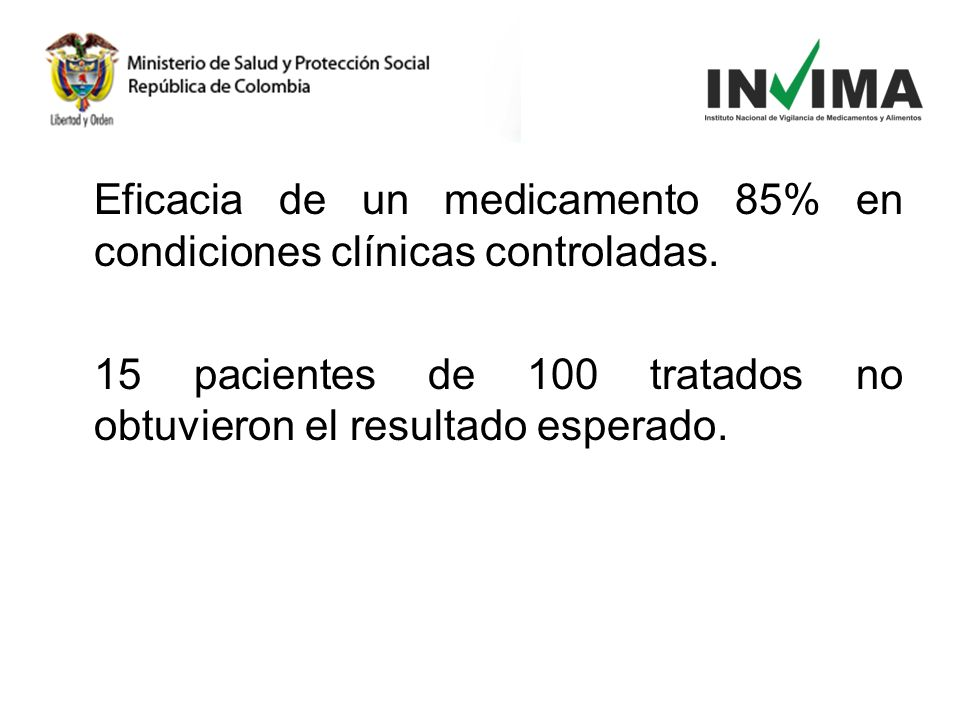 Eficacia de un medicamento 85% en condiciones clínicas controladas