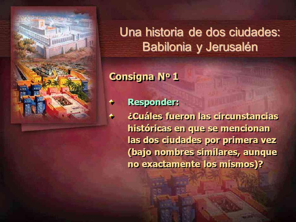 Una historia de dos ciudades: Babilonia y Jerusalén