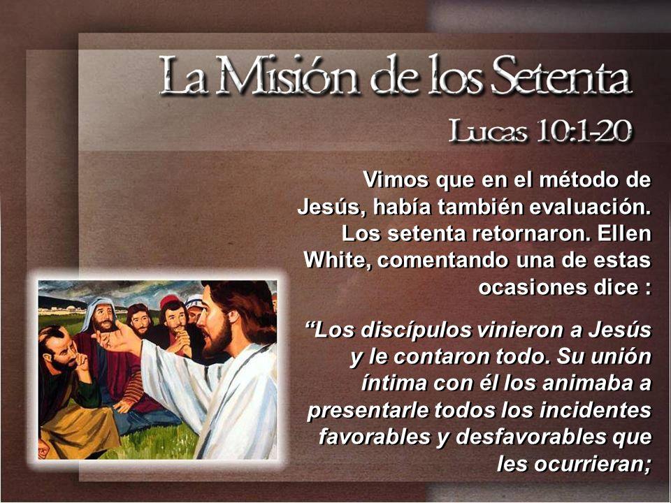 Vimos que en el método de Jesús, había también evaluación