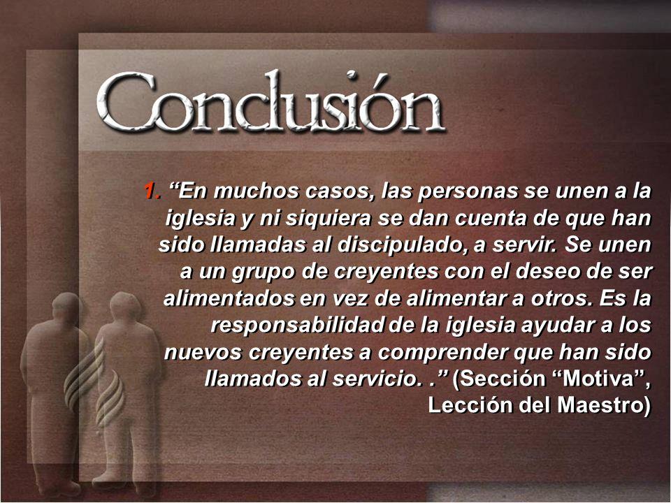 En muchos casos, las personas se unen a la iglesia y ni siquiera se dan cuenta de que han sido llamadas al discipulado, a servir.