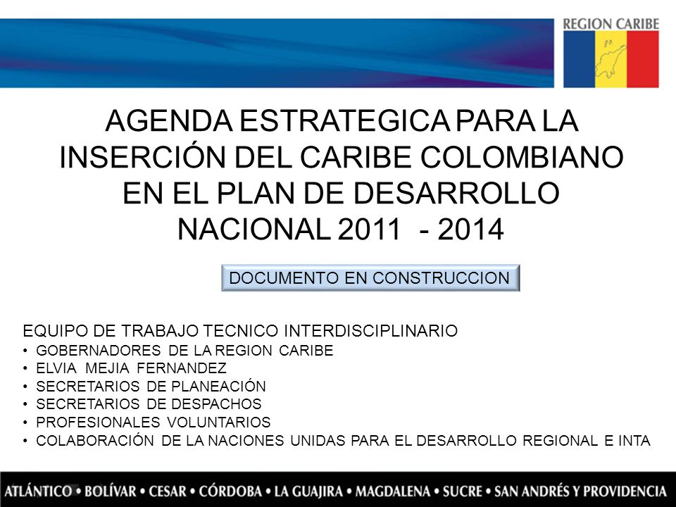 AGENDA ESTRATEGICA PARA LA INSERCIÓN DEL CARIBE COLOMBIANO EN EL PLAN DE DESARROLLO NACIONAL 2011 - 2014