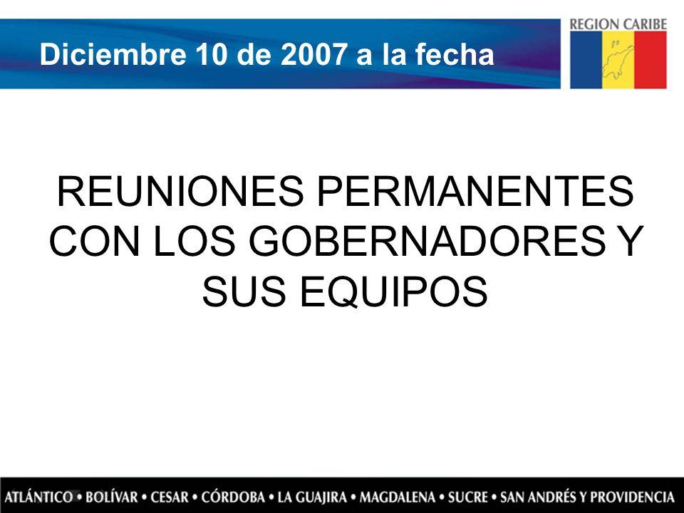 REUNIONES PERMANENTES CON LOS GOBERNADORES Y SUS EQUIPOS