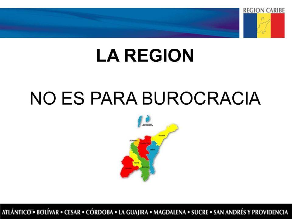 LA REGION NO ES PARA BUROCRACIA