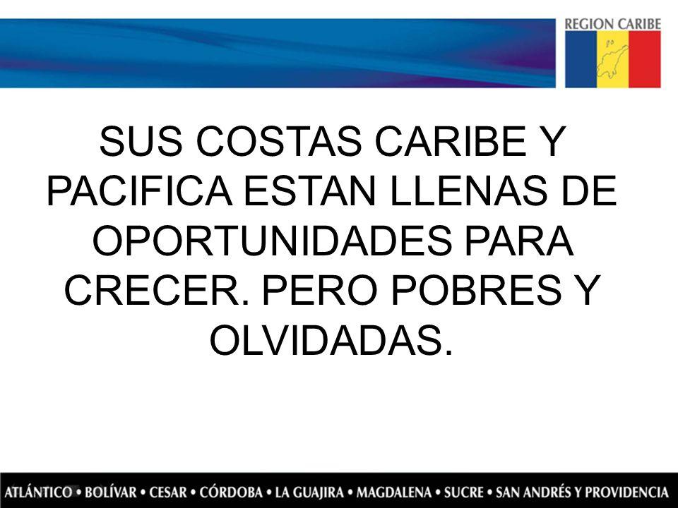 SUS COSTAS CARIBE Y PACIFICA ESTAN LLENAS DE OPORTUNIDADES PARA CRECER