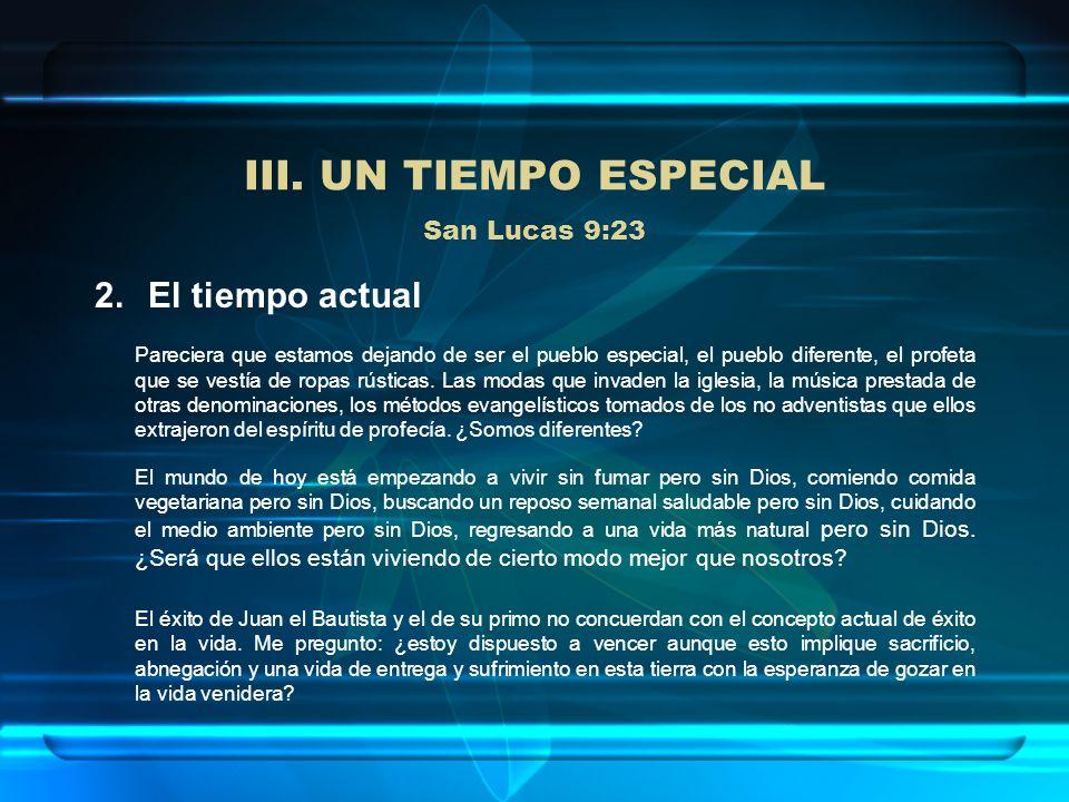 III. UN TIEMPO ESPECIAL San Lucas 9:23