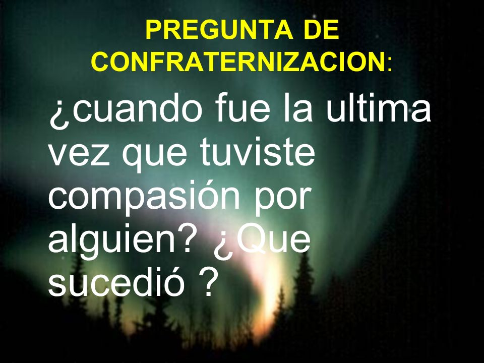 PREGUNTA DE CONFRATERNIZACION: