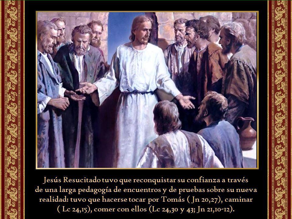 Jesús Resucitado tuvo que reconquistar su confianza a través