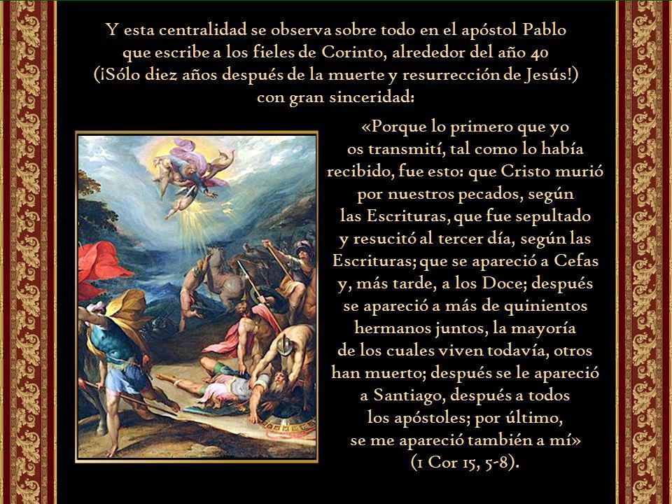 Y esta centralidad se observa sobre todo en el apóstol Pablo