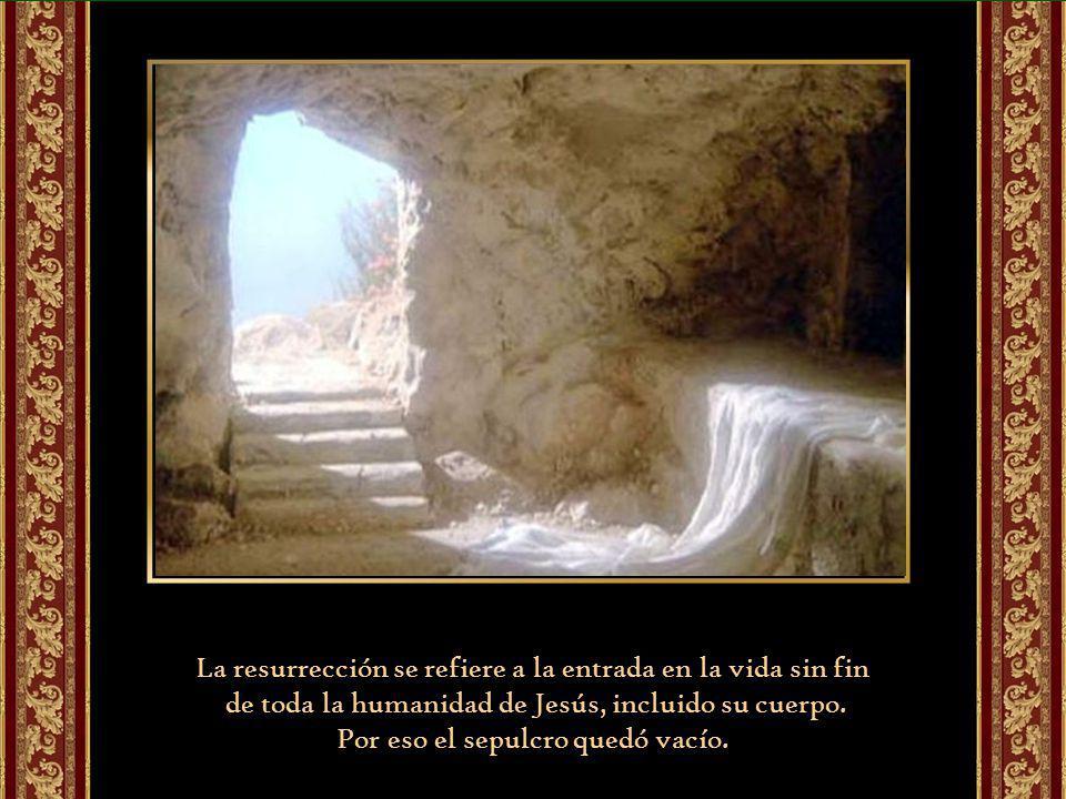La resurrección se refiere a la entrada en la vida sin fin
