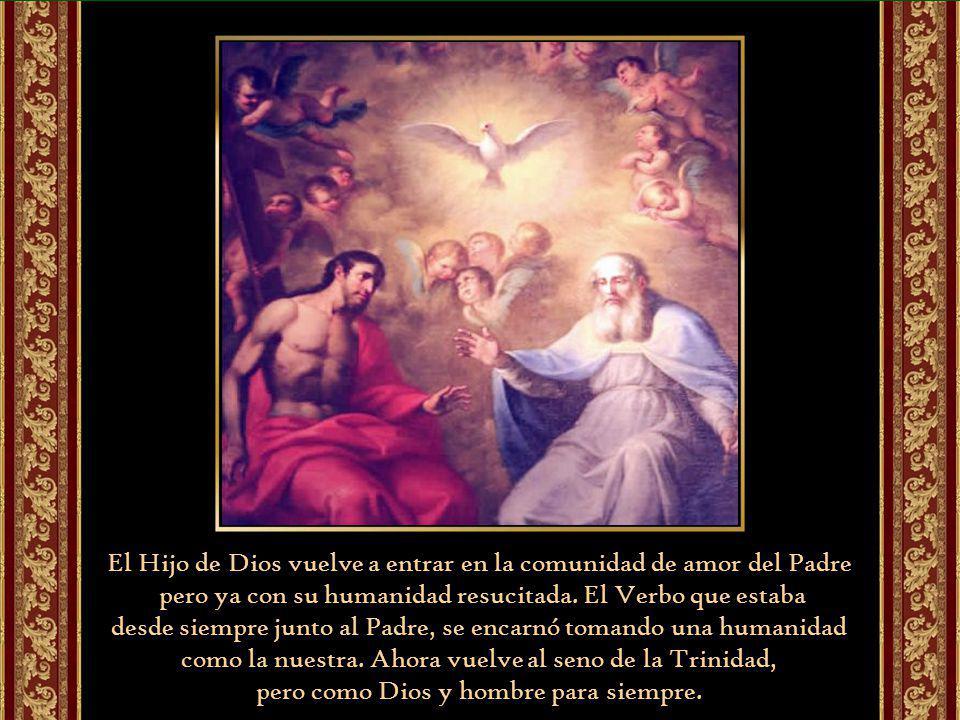 El Hijo de Dios vuelve a entrar en la comunidad de amor del Padre