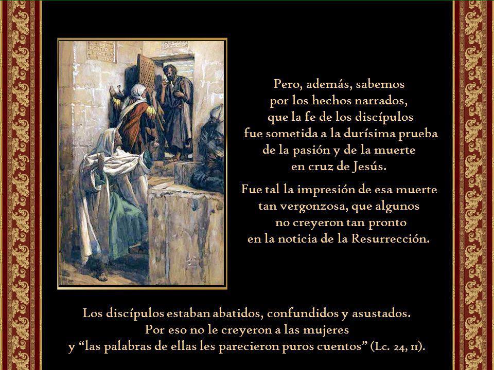 por los hechos narrados, que la fe de los discípulos
