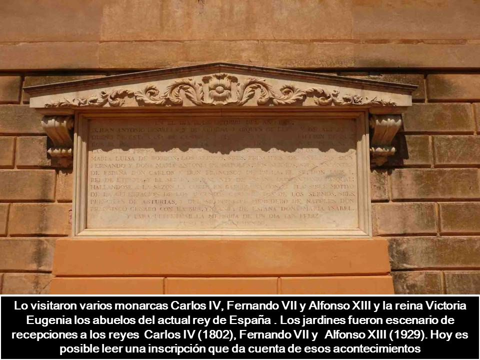 Lo visitaron varios monarcas Carlos IV, Fernando VII y Alfonso XIII y la reina Victoria Eugenia los abuelos del actual rey de España .