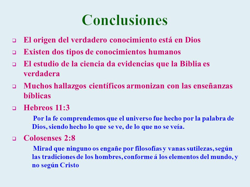 Conclusiones El origen del verdadero conocimiento está en Dios