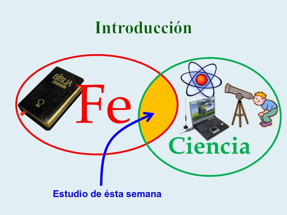 Introducción Fe Ciencia Estudio de ésta semana