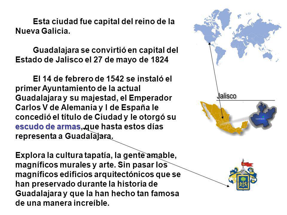 Esta ciudad fue capital del reino de la Nueva Galicia.