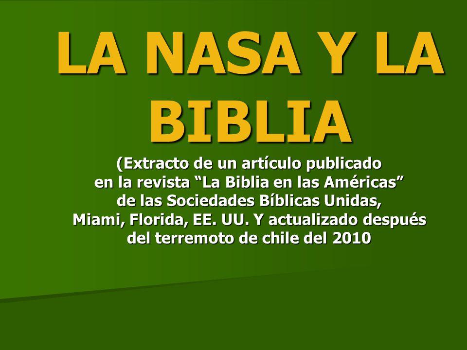 LA NASA Y LA BIBLIA (Extracto de un artículo publicado en la revista La Biblia en las Américas de las Sociedades Bíblicas Unidas, Miami, Florida, EE.