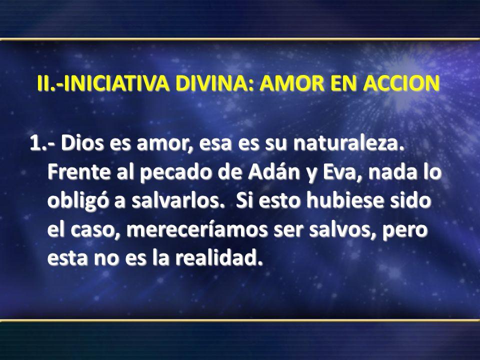II.-INICIATIVA DIVINA: AMOR EN ACCION