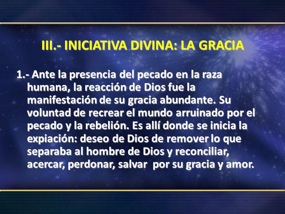 III.- INICIATIVA DIVINA: LA GRACIA