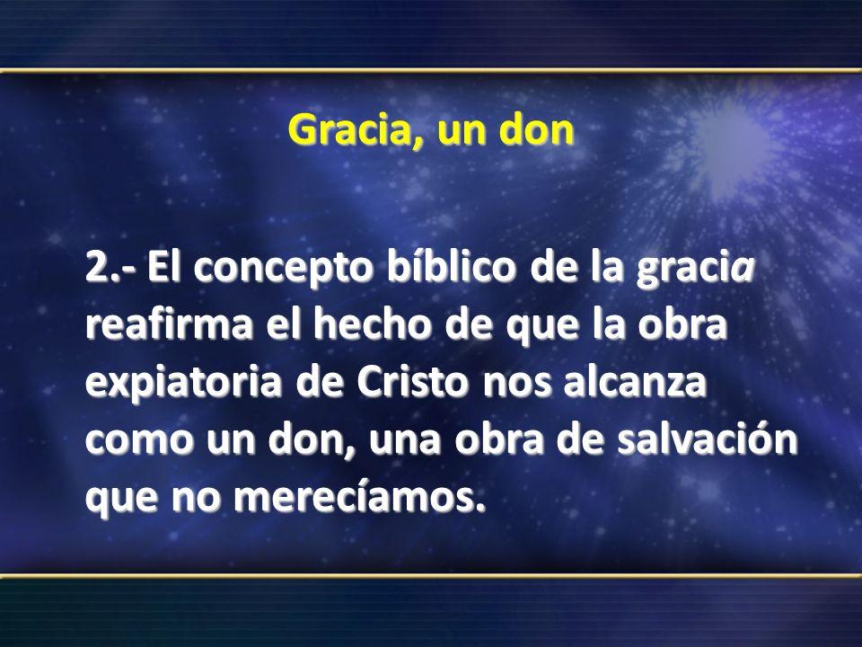 Gracia, un don