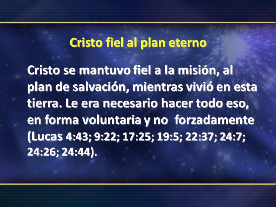 Cristo fiel al plan eterno