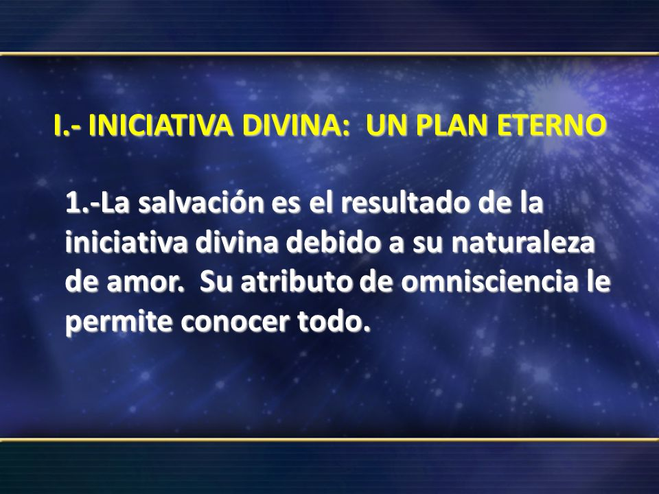 I.- INICIATIVA DIVINA: UN PLAN ETERNO