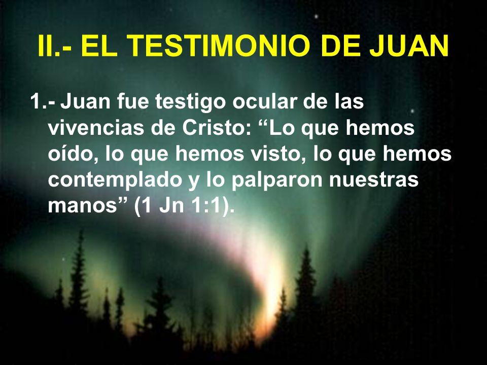 II.- EL TESTIMONIO DE JUAN