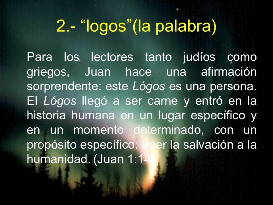2.- logos (la palabra)