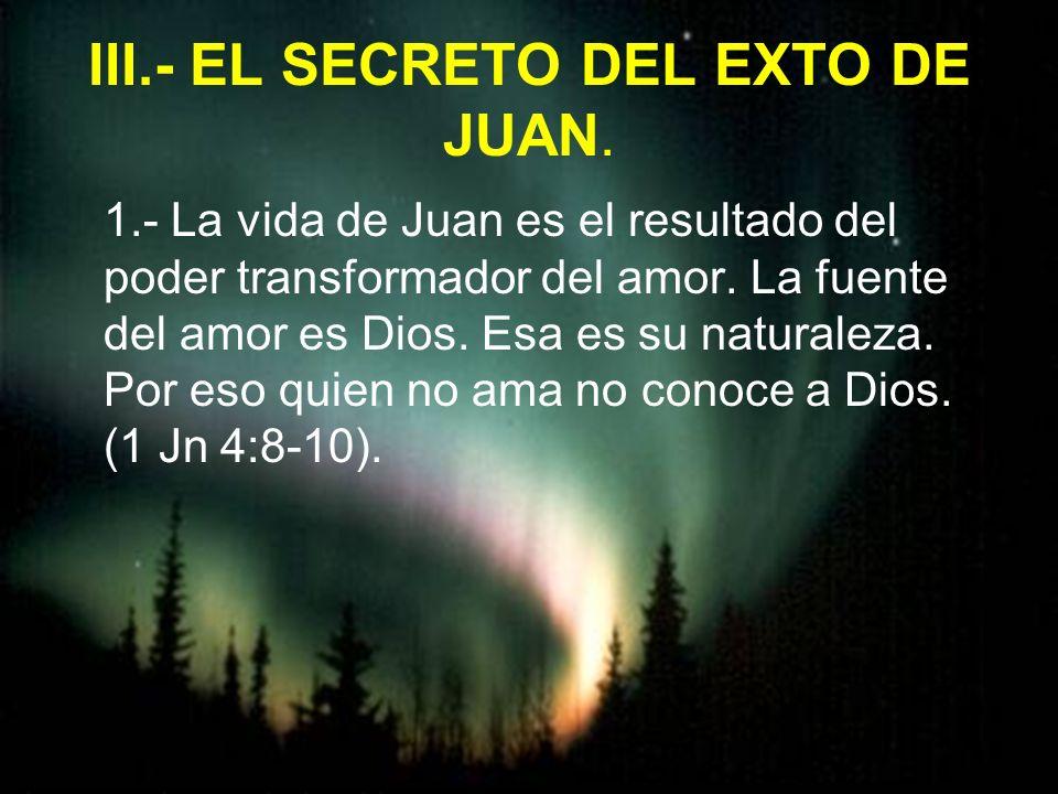 III.- EL SECRETO DEL EXTO DE JUAN.