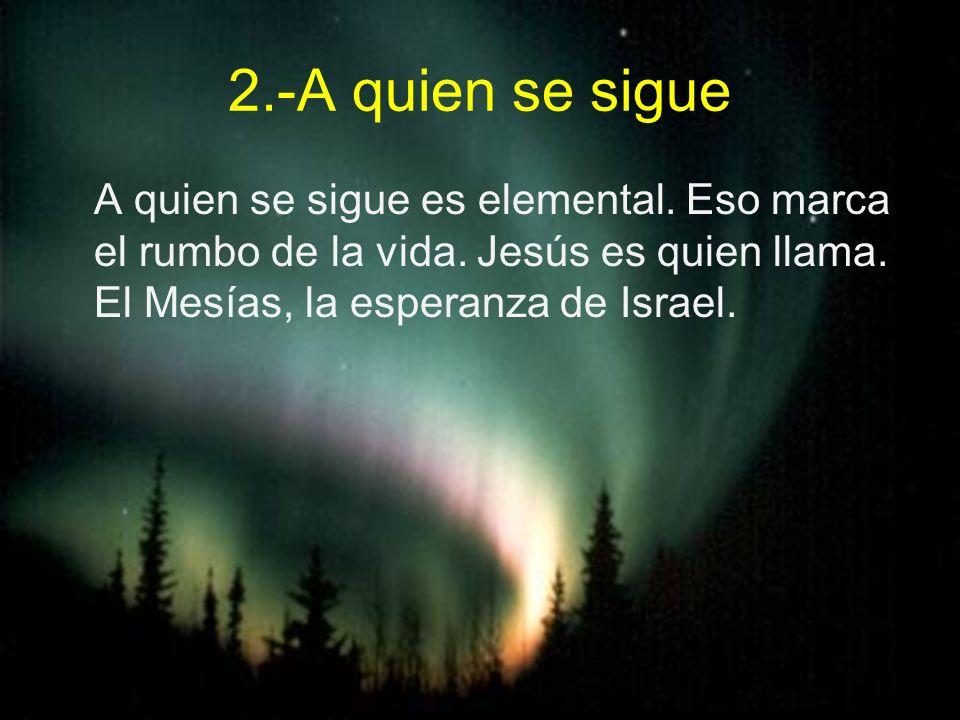 2.-A quien se sigue A quien se sigue es elemental.