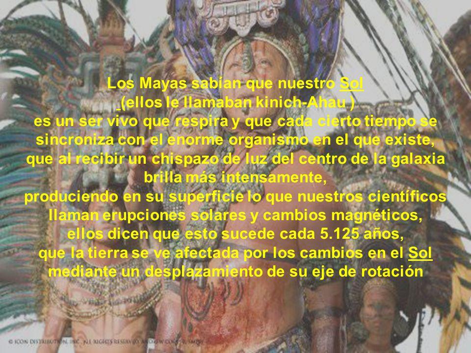 Los Mayas sabían que nuestro Sol (ellos le llamaban kinich-Ahau )