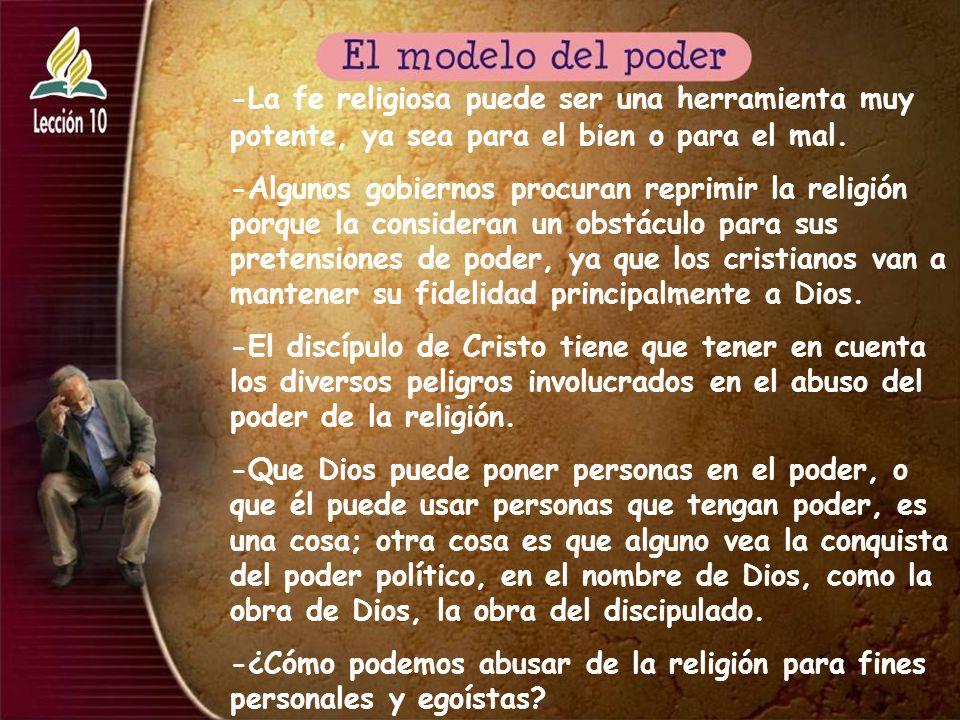 -La fe religiosa puede ser una herramienta muy potente, ya sea para el bien o para el mal.
