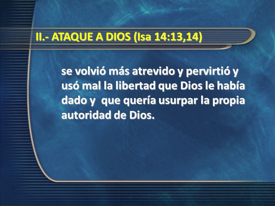 II.- ATAQUE A DIOS (Isa 14:13,14)