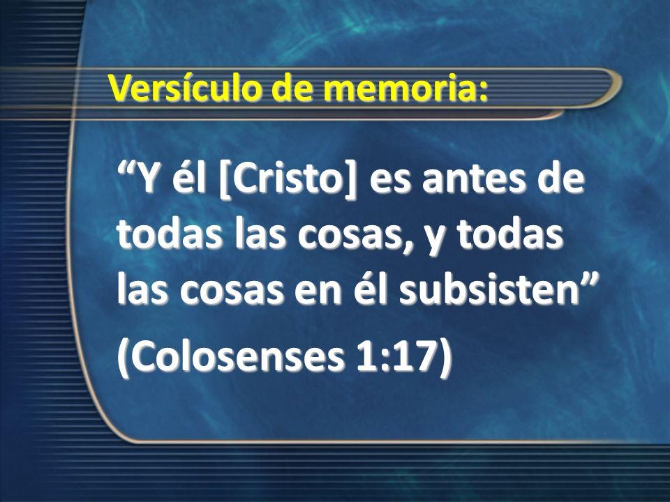 (Colosenses 1:17) Versículo de memoria: