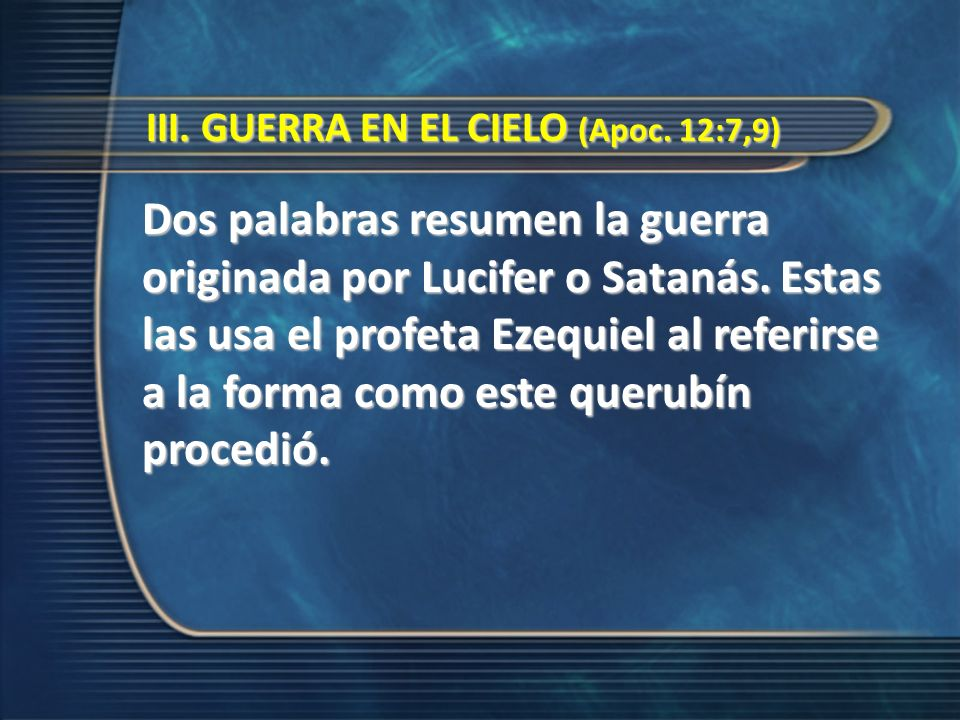 III. GUERRA EN EL CIELO (Apoc. 12:7,9)