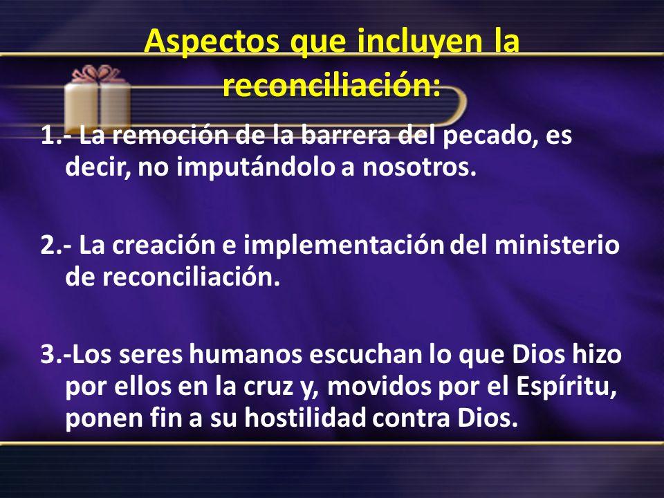 Aspectos que incluyen la reconciliación: