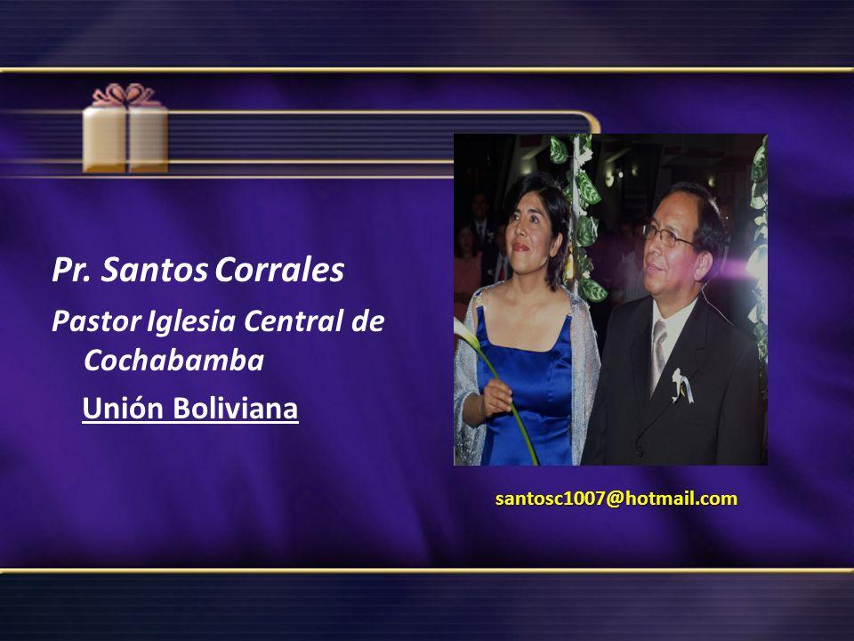 Pr. Santos Corrales Pastor Iglesia Central de Cochabamba