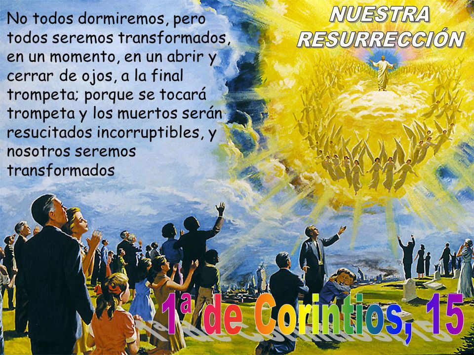 NUESTRA RESURRECCIÓN 1ª de Corintios, 15
