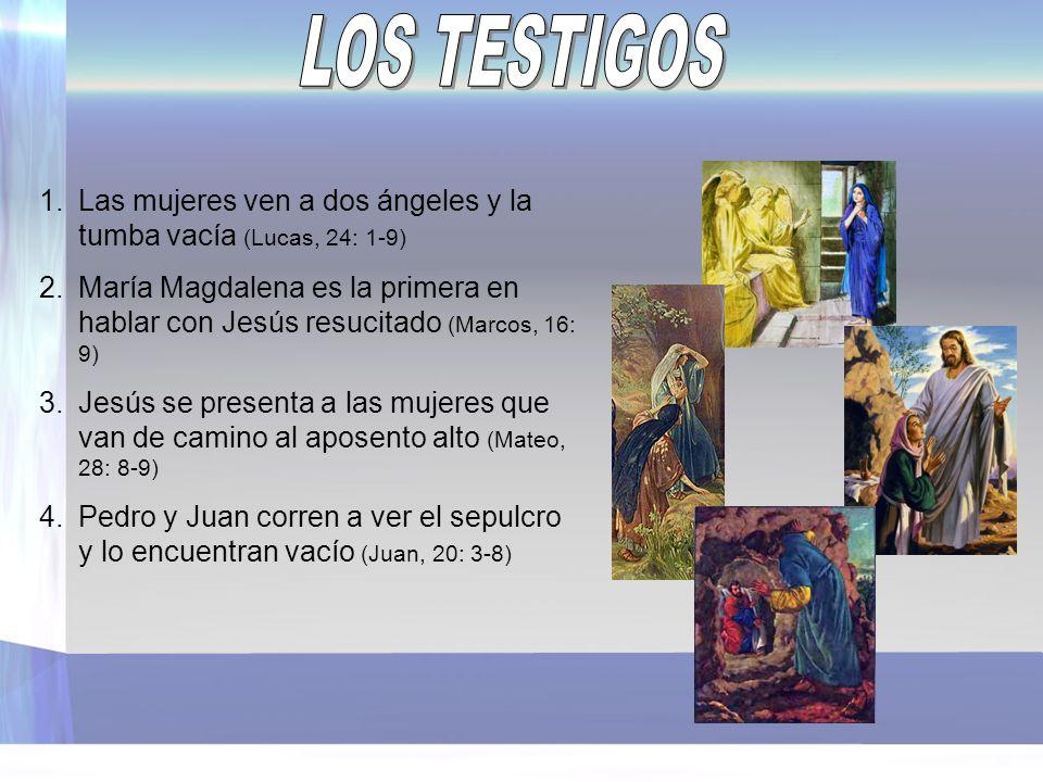 LOS TESTIGOS Las mujeres ven a dos ángeles y la tumba vacía (Lucas, 24: 1-9)