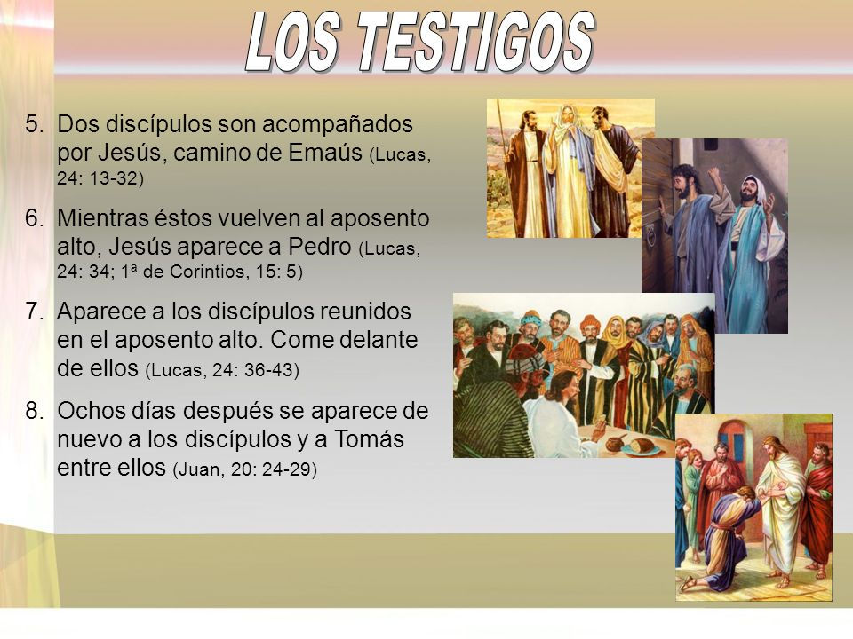 LOS TESTIGOS Dos discípulos son acompañados por Jesús, camino de Emaús (Lucas, 24: 13-32)