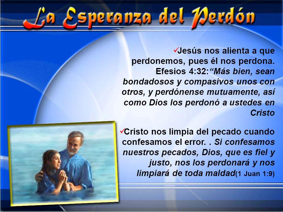 Jesús nos alienta a que perdonemos, pues él nos perdona