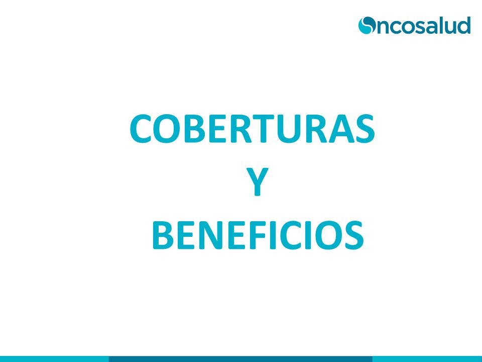 COBERTURAS Y BENEFICIOS